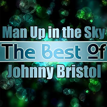 Man Up in the Sky - The Best of Johnny Bristol
