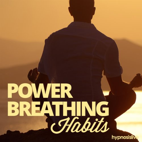 Power Breathing Habits Hypnosis audiobook cover art