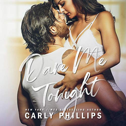 Dare Me Tonight Audiobook By Carly Phillips cover art