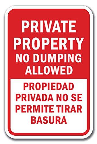 "Private Property No Dumping Allowed Propiedad Privada No Se Permite Tirar Basura Sign 12"" X 18"" Heavy Gauge Aluminum Signs"