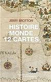 Une histoire du monde en 12 cartes - Flammarion - 14/09/2013