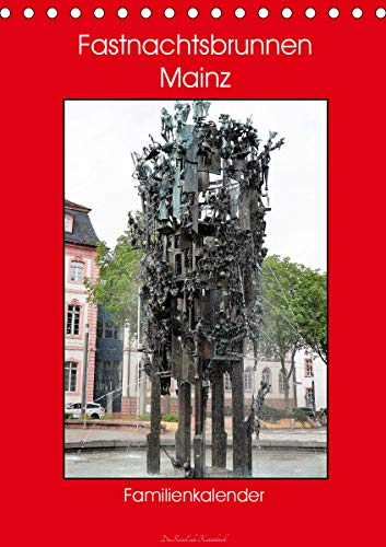 Fastnachtsbrunnen Mainz - Familienkalender (Tischkalender 2021 DIN A5 hoch)