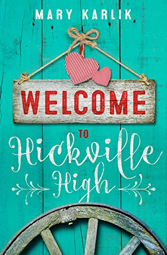 Welcome To Hickville High: A City Girl Country Boy Romance (Hickville High Series Book 1)