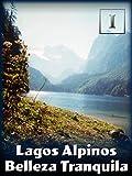 Lagos Alpinos - Belleza Tranquila