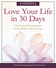 Love Your Life in 30 Days: The Essential Companion to the Online Video Course