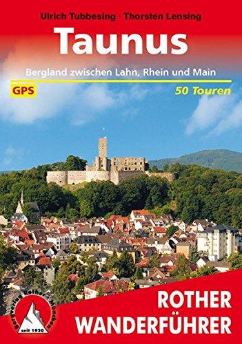 Taunus: Bergland zwischen Lahn, Rhein und Main. Mit GPS-Daten. (Rother Wanderführer)