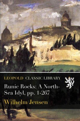 Runic Rocks: A North-Sea Idyl, pp. 1-267
