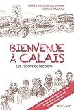 Bienvenue à Calais - Les raisons de la colère
