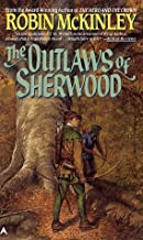 By Robin McKinley - The Outlaws of Sherwood (Ace fantasy) (1989-08-16) [Mass Market Paperback]