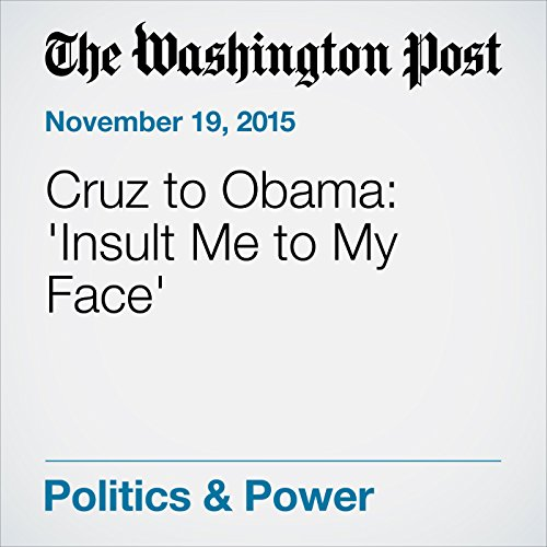 Cruz to Obama: 'Insult Me to My Face' cover art