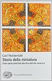 Storia della miniatura. Dalla tarda antichità alla fine dell'età romanica. Ediz. illustrata