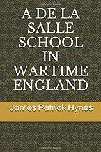 A DE LA SALLE SCHOOL IN WARTIME ENGLAND