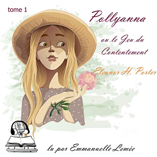 Pollyanna ou le jeu du contentement audiobook cover art