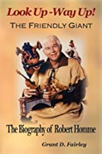 The Friendly Giant: The Biography of Robert Homme