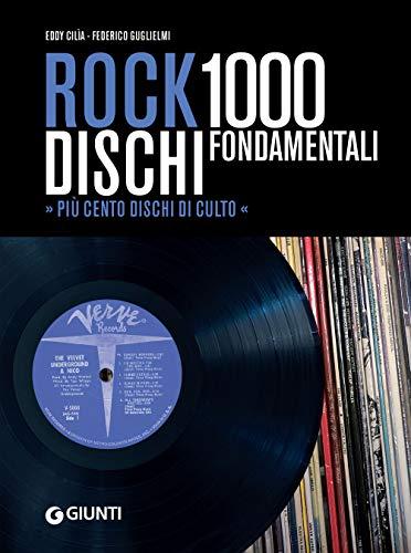 Rock: 1000 dischi fondamentali: Più 100 dischi di culto