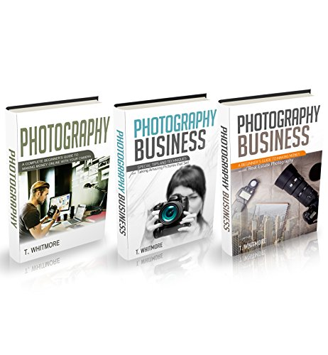 Photography Business: 3 Manuscripts - 'Making Money Online with Your Camera', 'Special Tips and Techniques for Taking Amazing Pictures', 'Real Estate Photography'