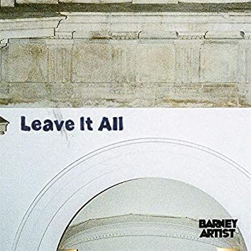 Leave It All
