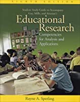 Student Study Guide to Accompany Gay, Mills, Airasian's Education Research: Competencies for Analysis and Applications 0131716697 Book Cover