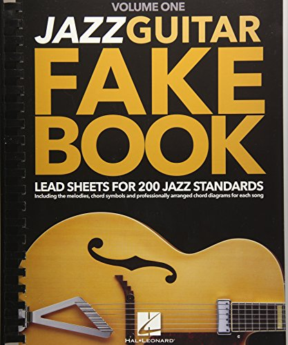Jazz Guitar Fake Book - Volume 1: Lead Sheets for 200 Jazz Standards