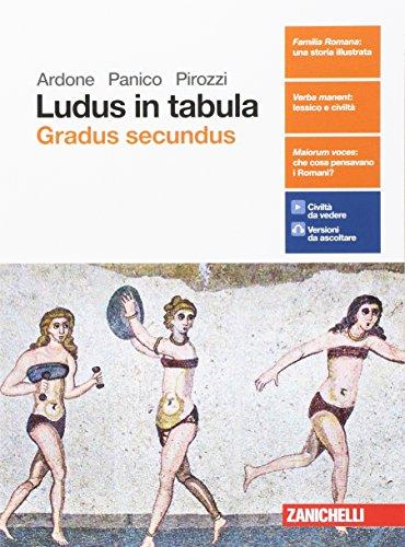 Ludus in tabula. Gradus secundus. Per le Scuole superiori. Con aggiornamento online
