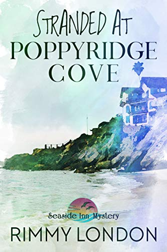 Stranded at Poppyridge Cove: Seaside Inn Mystery, book 3 by [Rimmy  London]