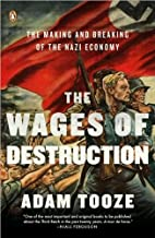 The Wages of Destruction (text only) by A. Tooze