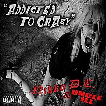Addicted to Crazy
