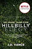 Hillbilly Elegy: The International Bestselling Memoir Coming Soon as a Netflix Major Motion Picture starring Amy Adams and Glenn Close