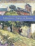 Laboratory Topics in Botany: to Accompany Raven, Evert, Eichhorn Biology of Plants 6e