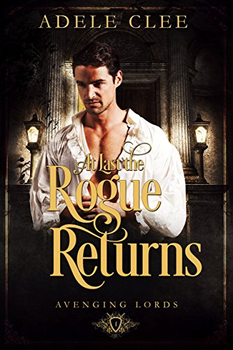At Last the Rogue Returns (Avenging Lords Book 1) (English Edition)