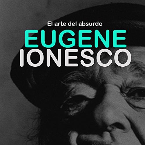 Eugene Ionesco: El arte del absurdo [Eugene Ionesco: The Art of the Absurd] copertina