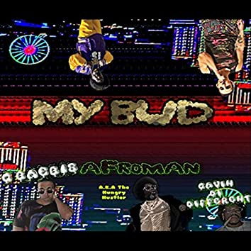 My Bud (feat. Afroman & Gavin Di Different)