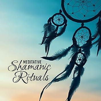 Meditative Shamanic Rituals