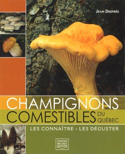 Champignons comestibles du Québec : Les connaître, les déguster