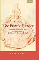 The Printed Reader: Gender, Quixotism, and Textual Bodies in Eighteenth-Century Britain (Transits: Literature, Thought & Culture, 1650-1850)