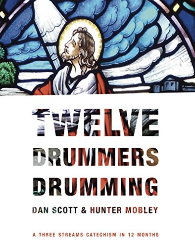 Twelve Drummers Drumming: Three Streams Theology in 12 Months (English Edition)