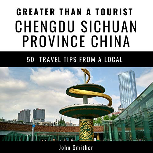 Greater Than a Tourist - Chengdu, Sichuan Province, China audiobook cover art