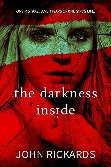 The Darkness Inside: Writer's Cut (Alex Rourke Book 2) by [John Rickards]