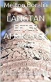 Längtan efter afrikansk mat: Goda och lite använda recept. För nybörjare och avancerade och för alla dieter. (Swedish Edition)