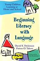 Beginning Literacy With Language: Young Children Learning at Home and School