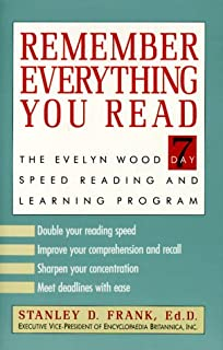 Remember Everything You Read: The Evelyn Wood 7-Day Speed Reading and Learning Program