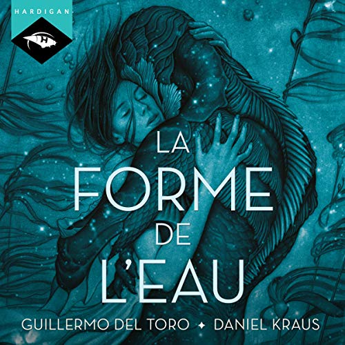 La forme de l'eau                   By:                                                                                                                                 Guillermo del Toro,                                                                                        Daniel Kraus                               Narrated by:                                                                                                                                 Manon Jomain                      Length: 11 hrs and 59 mins     Not rated yet     Overall 0.0