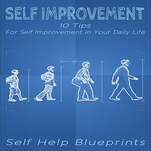 Self Improvement: 10 Tips for Self Improvement In Your Daily Life: Self Help Blueprints, Book 2 audiobook cover art