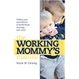 The Working Mommy's Manual (English Edition)