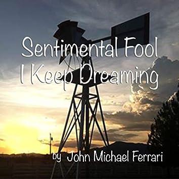 Sentimental Fool I Keep Dreaming