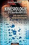 La Kinésiologie Selon Le Docteur Charles Krebs - Une Conception Révolutionnaire