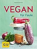 Vegan für Faule (Jeden-Tag-Küche)
