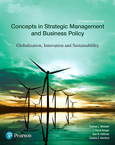Concepts in Strategic Management and Business Policy: Globalization, Innovation and Sustainability (15th Edition)