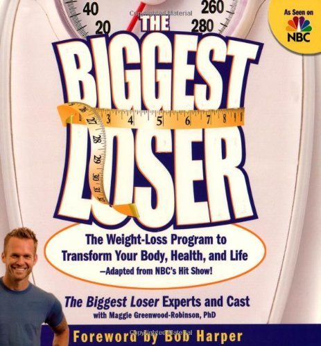 The Biggest Loser: The Weight Loss Program to Transform Your Body, Health,...