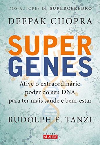 Supergenes: Ative o extraordinário poder do seu DNA para ter mais saúde e bem-estar